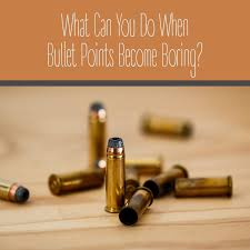 what can you do when bullet points become boring