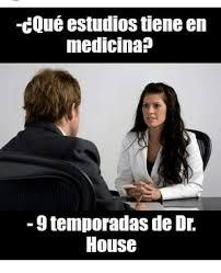 Dr House Meme - cque estudios tiene en medicina 9 temporadas de dr house meme on