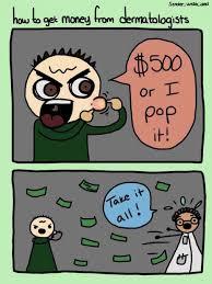 Get Money Meme - how to get money from dermatologists meme xyz