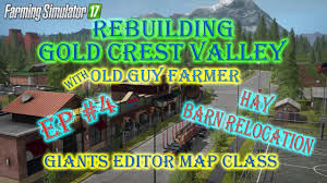 Barn Relocation Fs17 Rebuilding Gold Crest Valley Hay Sale Barn Relocation U0026 More