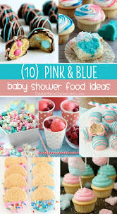 10 baby shower food ideas dessert now dinner later
