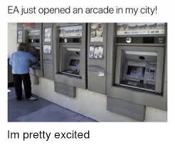 Arcade Meme - ea just opened an arcade in my city dank meme on me me