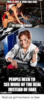 Car Girl Meme - this is nota true car girl or girlmechanic people need to see more