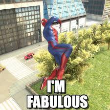 I Am Fabulous Meme - i m fabulous fabulous spiderman meme on memegen