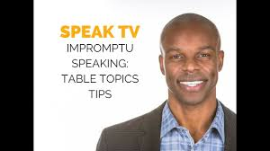 toastmasters table topics tips how to think on your feet impromptu speaking table topics youtube