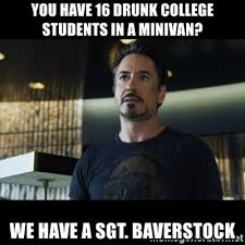 Drunk College Student Meme - you have 16 drunk college students in a minivan we have a sgt