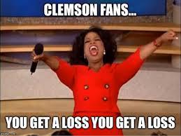 Clemson Memes - oprah you get a meme imgflip