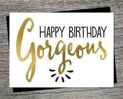 printable birthday card happy birthday gorgeous instant