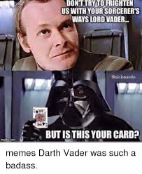 Badass Memes - 25 best memes about darth vader and badass darth vader and