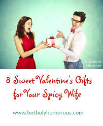 wife gift ideas 8 sweet valentine s gifts for your spicy wife hot holy humorous