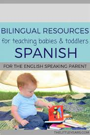 bilingual resources for teaching babies u0026 toddlers spanish for