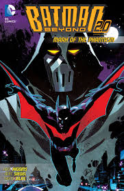 batman beyond batman beyond 2 0 2013 2014 vol 3 mark of the phantasm