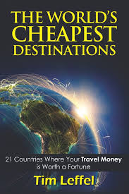 the world u0027s cheapest destinations 21 countries where your money