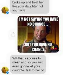 Ex Boyfriend Meme - dad completely shuts down daughter s desperate ex boyfriend in