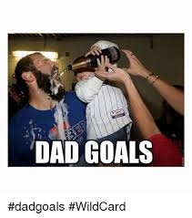 Funny Dad Memes - dad goals dadgoals wildcard dad meme on esmemes com
