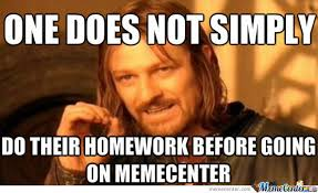 Homework Meme - did you do your homework