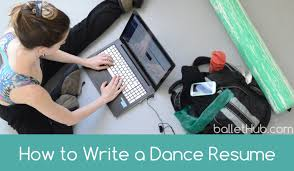 how to write a dance resume ballethub