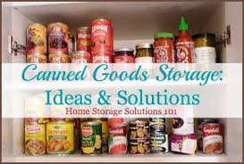 how to organize ideas can storage ideas solutions how to organize canned food