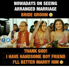 Thank God Meme - nowadays on seeing arranged marriage bride groom thank god being