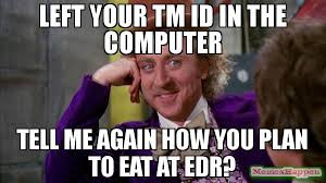 Soon Tm Meme - left your tm id in the computer tell me again how you plan to eat at