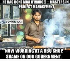 Mba Meme - he has done mba financeu masters in project management lif funnistan