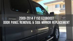ford f150 replacement mirror ford f150 door panel removal side mirror replacement 2009 2014