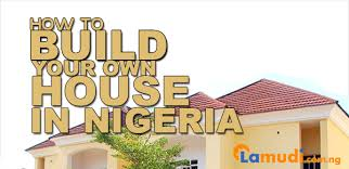 how do you build your own house how to successfully build your own house in nigeria sapient vendors