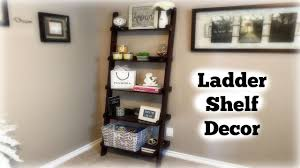 Pottery Barn Ladder Shelf Ladder Shelf Decor Youtube
