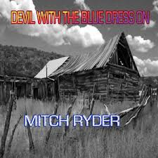 mitch ryder devil with a blue dress lyrics meaning lyreka