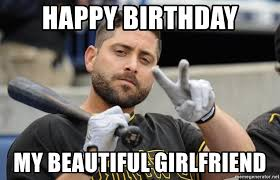 Girlfriend Birthday Meme - my beautiful girlfriend meme mne vse pohuj
