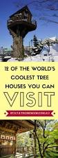12 world u0027s coolest tree houses you can visit stay at home mum