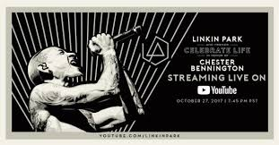 Change Blindness Youtube Celebrate The Life Of Chester Bennington On Youtube Friday 27th