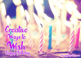 unique ways to say happy birthday cool happy bday wishes