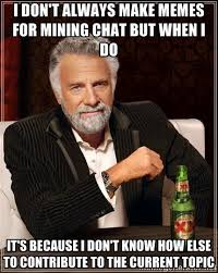 What Is Memes Mean - 15 awesome mining memes