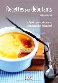 recette de cuisine pour d饕utant une cuisine simple et savoureuse à la portée de tous conseils d