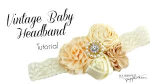 how to make baby headband how to make a vintage baby headband diy hairbowsuppliesetc