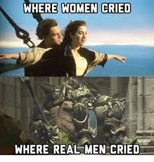 Real Men Meme - where women cried where real men cried women meme on esmemes com