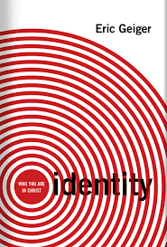 identity who you are in christ eric geiger 9780805446890