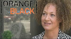 New Black Girl Meme - orange is the new black rachel dolezal s racial identity