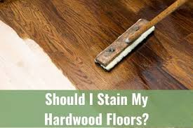 what of stain should i use on my kitchen cabinets should i stain my hardwood floors ready to diy