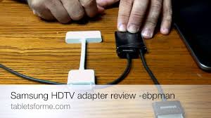 samsung galaxy tab 10 1 hdtv adapter review compared to ipad 2