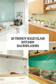 Tiled Kitchen Backsplash 28 Trendy Minimalist Solid Glass Kitchen Backsplashes Digsdigs