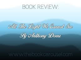 all the light we cannot see review review all the light we cannot see by anthony doerr the book carousel
