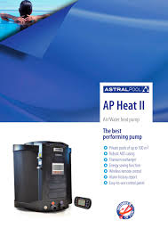 ap heat ii astralpool pdf catalogues documentation brochures