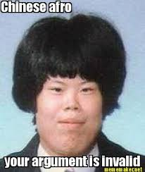 Chinese Meme - meme maker chinese afro your argument is invalid