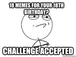 18th Birthday Meme - happy birthday memes 400 funny happy birthday memes images download