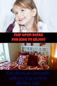 Flip Open Sofa For Kids by Flip Open Sofas Kids Want In Their Room