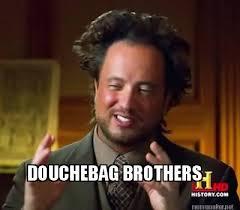 Douchebag Meme - meme maker douchebag brothers
