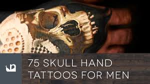 hand tatto for men 75 skull hand tattoos for men youtube