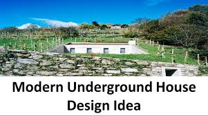 Earth Bermed Home Designs Modern Underground House Design Idea With Concrete Structure Youtube